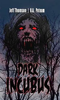 Dark Incubus eBook Cover, written by Jeff Thomson and N.A. Putnam