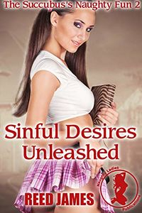 Sinful Desires Unleashed eBook Cover, written by Reed James