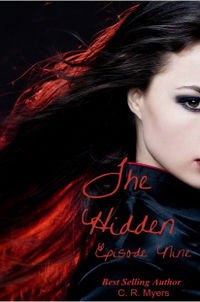 The Hidden-Episode Nine eBook Cover, written by C. R. Myers