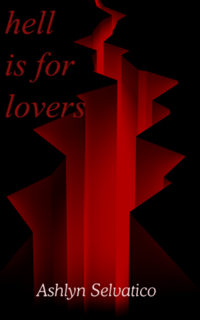 Hell is for Lovers eBook Cover, written by Ashlyn Selvatico