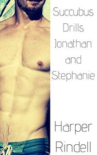 Succubus Drills Jonathan and Stephanie eBook Cover, written by Harper Rindell