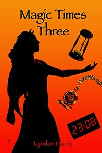 Magic Times Three eBook Cover, written by Lyndon Hardy