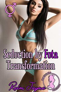 Seduction by Futa Transformation eBook Cover, written by Relm Jayne