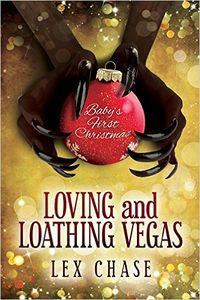 Loving and Loathing Vegas eBook Cover, written by Lex Chase