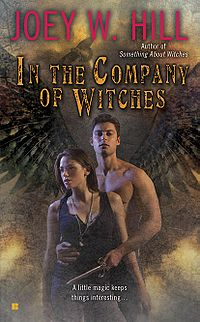In the Company of Witches Original Book Cover, written by Joey W. Hill