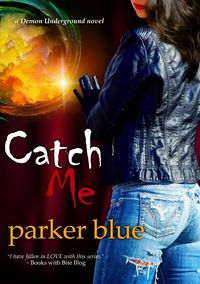 Catch Me eBook Cover, written by Parker Blue