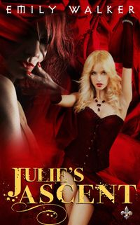 Julie's Ascent eBook Cover, written by Emily Walker