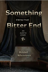 Something from the Bitter End eBook Cover, written by Angel Masters