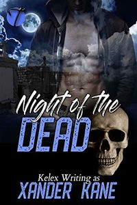 Night of the Dead eBook Cover, written by Xander Kane