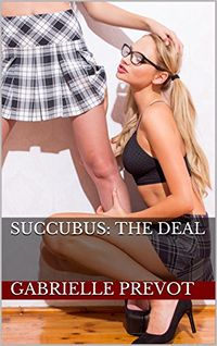 Succubus: The Deal eBook Cover, written by Gabrielle Prevot