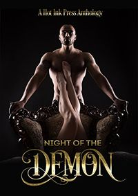 Night of the Demon Anthology eBook Cover, written by Lexi Ostrow, Jaclyn Osborn, G.E. Stills, Charlotte Ondac, Scarlett J. Rose, Elaine White and Dawn Dietrich