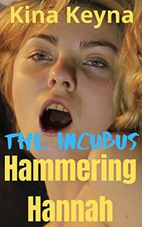 The Incubus: Hammering Hannah eBook Cover, written by Kina Keyna