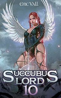 Succubus Lord 10 eBook Cover, written by Eric Vall