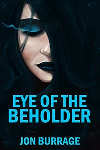Eye of the Beholder eBook Cover, written by Jon Burrage