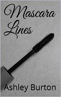 Mascara Lines eBook Cover, written by Ashley Burton