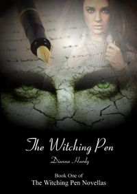 The Witching Pen Book Cover, written by Dianna Hardy
