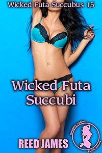 Wicked Futa Succubi eBook Cover, written by Reed James