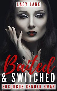 Baited & Switched eBook Cover, written by Lacy Lane