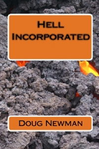 Hell Incorporated Book Cover, written by Doug Newman