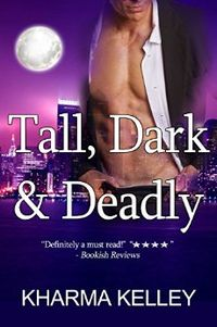 Tall, Dark and Deadly eBook Cover, written by Kharma Kelley