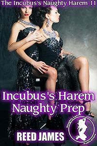 Incubus's Harem Naughty Prep eBook Cover, written by Reed James