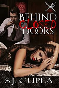 Behind Closed Doors eBook Cover, written by S.J. Cupla