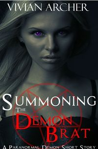 Summoning the Demon Brat eBook Cover, written by Vivian Archer
