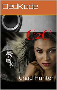 DedKode: C2C eBook Cover, written by Chad Hunter