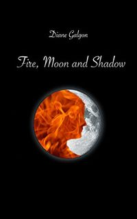 Fire, Moon and Shadow eBook Cover, written by Diane Galgon
