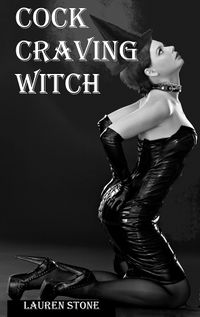 Cock Craving Witch eBook Cover, written by Lauren Stone