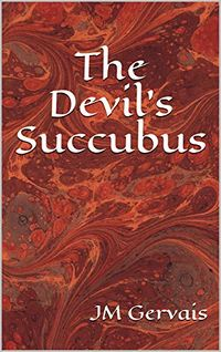 The Devil's Succubus eBook Cover, written by JM Gervais