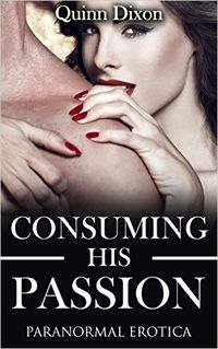 Consuming His Passion eBook Cover, written by Quinn Dixon