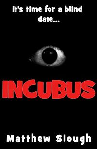 Incubus eBook Cover, written by Matthew Slough