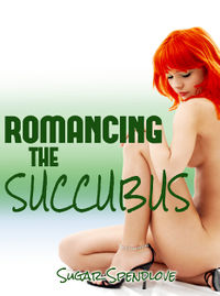 Romancing the Succubus eBook Cover, written by Sugar Spendlove