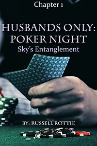 Husband's Only Poker Night: Sky's Entanglement eBook Cover, written by Russell Rottie