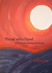 Those Who Howl eBook Cover, written by Kelouisa