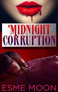 Midnight Corruption: A Lesbian Succubus Tale eBook Cover, written by Esme Moon