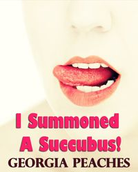 I Summoned a Succubus! eBook Cover, written by Georgia Peaches