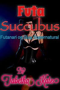 Futa Succubus: Book One eBook Cover, written by Tabetha Kate