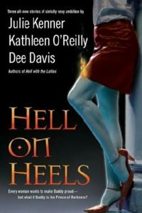 Hell On Heels Book Cover, written by Julie Kenner, Kathleen O'Reilly and Dee Davis