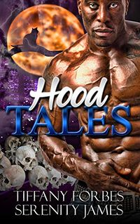 Hood Tales: Urban Paranormal Anthology eBook Cover, written by Tiffany L Forbes and Serenity James