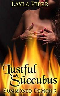 Lustful Succubus eBook Cover, written by Layla Piper