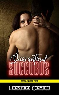 Quarantined Succubus eBook Cover, written by Leandra Camilli