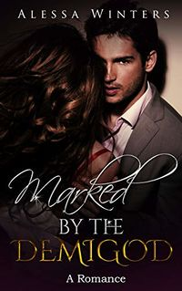 Marked by the Demigod eBook Cover, written by Alessa Winters