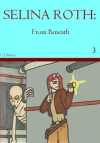 Selina Roth: From Beneath eBook Cover, written by Christopher Preece