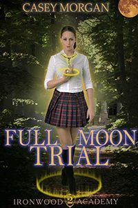 Full Moon Trial eBook Cover, written by Casey Morgan