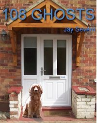 108 Ghosts eBook Cover, written by Jay Severn