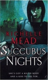 Succubus Nights Original Book Cover, written by Richelle Mead