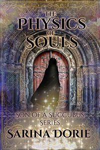The Physics of Souls: Lucifer Thatch's Education of Witchery eBook Cover, written by Sarina Dorie