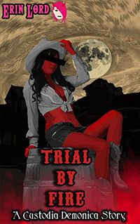 Trial By Fire eBook Cover, written by Erin Lord
